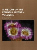 Charles Oman - A History of the Peninsular War - Volume 5.