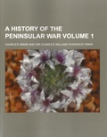 Charles Oman et Charles William Chadwick Oman - A History of the Peninsular War - Volume 1.