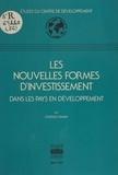 Charles Oman - Les nouvelles formes d'investissement dans les pays en développement.