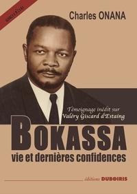 Charles Onana - Bokassa, vie et dernières confidences.