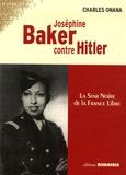 Charles Onana - Joséphine Baker contre Hitler - La star noire de la France Libre.