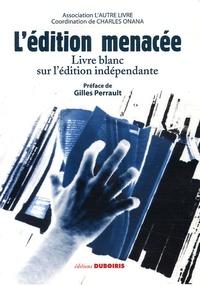 Charles Onana et  L'autre livre - L'édition menacée - Livre blanc sur l'édition indépendante.