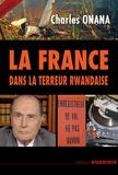 Charles Onana - La France dans la terreur rwandaise.