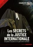 Charles Onana - Les secrets de la justice internationale - Enquêtes truquées sur le génocide rwandais.