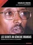 Charles Onana - Les secrets du génocide rwandais. - Enquête sur les mystères d'un président.