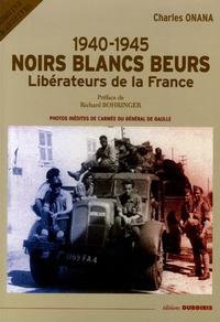 Charles Onana - Noirs Blancs Beurs 1940-1945 - Libérateurs de la France.