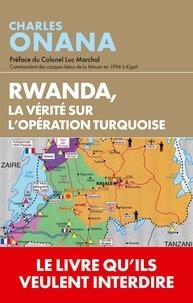 Charles Onana - Rwanda - La vérité sur l'opération Turquoise.