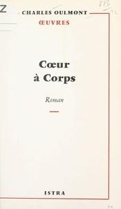 Charles Oulmont - Cœur à corps.