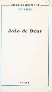 Charles Oulmont - João de Deus - L'homme, le poète, le penseur.