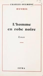 Charles Oulmont - L'homme en robe noire.
