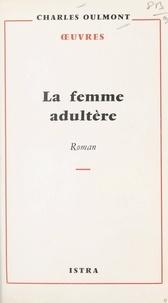 Charles Oulmont - La femme adultère.