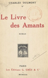 Charles Oulmont - Le livre des amants.