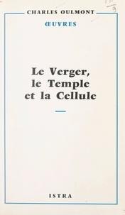 Charles Oulmont et Emile Boutroux - Le verger, le Temple et la cellule - Essai sur la sensualité dans les œuvres de mystique religieuse.