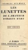 Charles Oulmont - Les lunettes de l'amateur d'objets d'art.