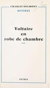 Charles Oulmont - Voltaire en robe de chambre.