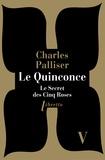 Charles Palliser - Le Quinconce Tome 5 : Le secret des cinq roses.