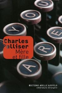 Charles Palliser - Mère et fille.