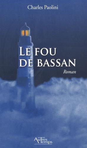 Charles Paolini - Le Fou de Bassan.