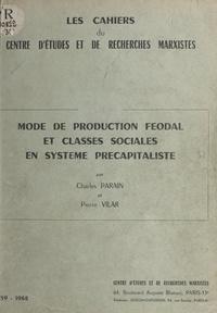Charles Parain et Pierre Vilar - Mode de production féodal et classes sociales en système pré-colonialiste.