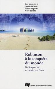 Charles Parraton et Etienne Paquette - Robinson à la conquête du monde - Du lieu pour soi au chemin vers l'autre.