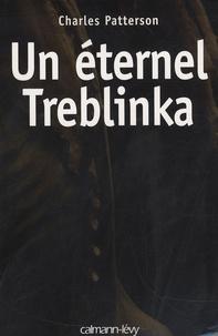 Charles Patterson - Un éternel Treblinka.