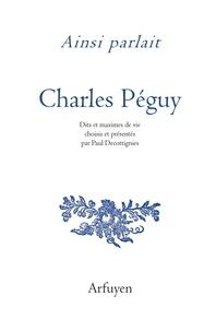 Charles Péguy - Ainsi parlait Charles Péguy.