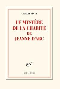 Charles Péguy - Le mystère de la charité de Jeanne d'Arc.