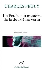 Charles Péguy - Le Porche du mystère de la deuxième vertu.