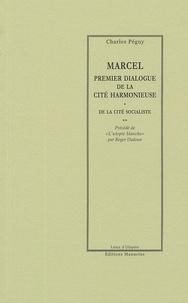 Charles Péguy - Marcel, premier dialogue de la cité harmonieuse ; De la cité socialiste.