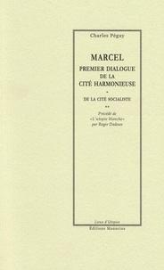 Charles Péguy et Roger Dadoun - Marcel, premier dialogue de la cité harmonieuse - précédé de L'Utopie blanche.