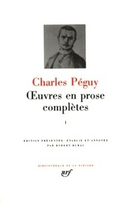 Charles Péguy - Oeuvres en prose complètes - Tome 1.