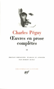 Charles Péguy - Oeuvres en prose complètes - Tome 2.