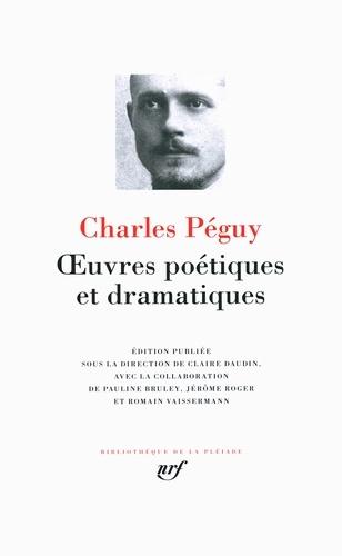 Charles Péguy - Oeuvres poétiques et dramatiques.