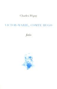 Charles Péguy - Victor-Marie, Comte Hugo - Solvuntur objecta.