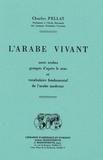 Charles Pellat - L'arabe vivant - Mots arabes groupés d'après le sens et vocabulaire fondamental de l'arabe moderne.