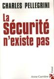 Charles Pellegrini - La sécurité n'existe pas.
