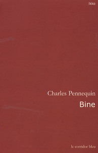 Charles Pennequin - Bine.