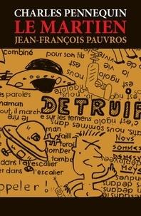 Charles Pennequin et Jean-François Pauvros - Le Martien. 1 CD audio