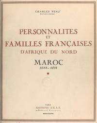 Charles Penz et Henri Terrasse - Personnalités et familles françaises d'Afrique du Nord - Maroc. 1533-1814.