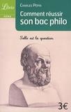 Charles Pépin - Comment réussir son Bac philo.