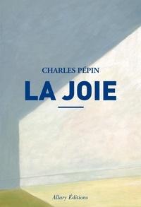Charles Pépin - La joie.