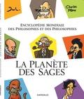 Charles Pépin et  Jul - La planète des sages - Encyclopédie mondiale des philosophes et des philosophies.