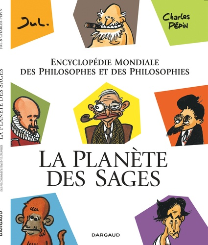 La planète des sages. Encyclopédie mondiale des philosophes et des philosophies