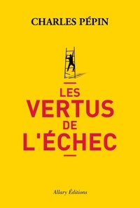 Ebook torrents télécharger Les vertus de l'échec DJVU MOBI in French 9782370730138 par Charles Pépin
