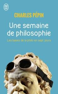 Charles Pépin - Une semaine de philosophie - 7 Questions pour entrer en philosophie.