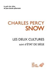 Charles Percy Snow - Les deux cultures - Suivi de Supplément aux deux cultures et Etat de siège.