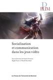 Charles Perraton et Magda Fusaro - Socialisation et communication dans les jeux vidéo - Sous la direction de Charles Perraton, Magda Fusaro et Maude Bonenfan.