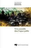 Charles Perraton et Maude Bonenfant - Vivre ensemble dans l'espace public.