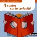 Charles Perrault et Jeanne-Marie Leprince de Beaumont - 3 contes sur la curiosité.