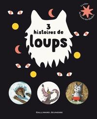 Charles Perrault et Georg Hallensleben - 3 histoires de loups - Le petit chaperon rouge ; Lou P'tit Loup et le grand méchant Loup ; Au loup tordu !.